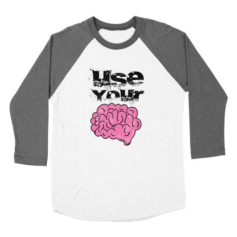 Use Your Brain Women's Longsleeve T-Shirt by RockerByeDestash Market