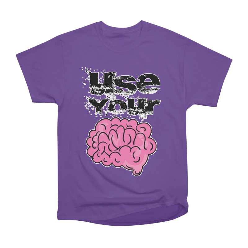Use Your Brain Women's Heavyweight Unisex T-Shirt by RockerByeDestash Market