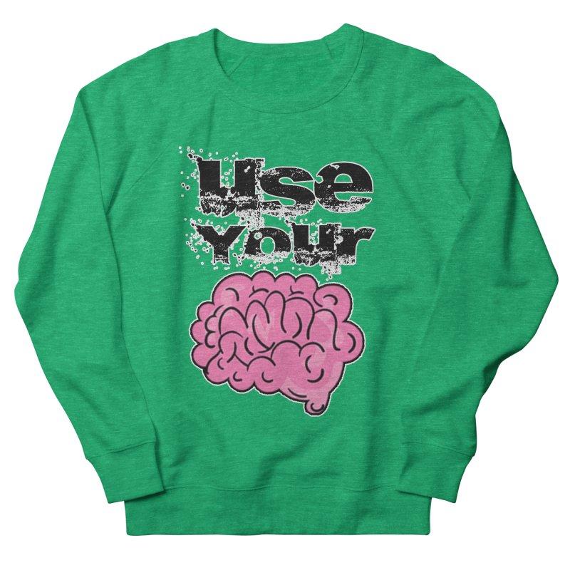 Use Your Brain Men's French Terry Sweatshirt by RockerByeDestash Market
