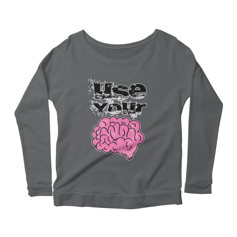 Use Your Brain Women's Longsleeve T-Shirt by RockerByeDestash Market