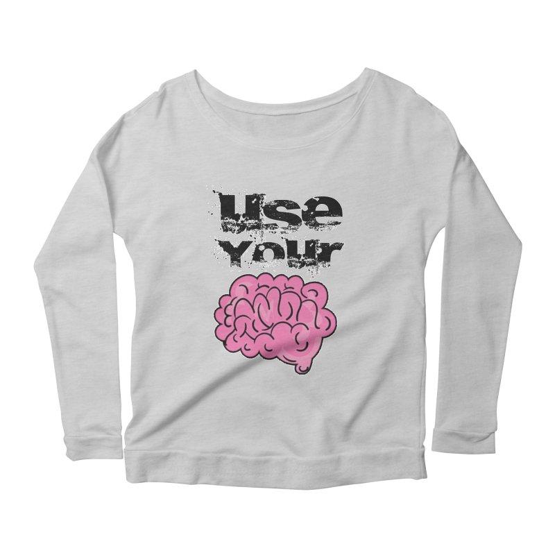 Use Your Brain Women's Scoop Neck Longsleeve T-Shirt by RockerByeDestash Market