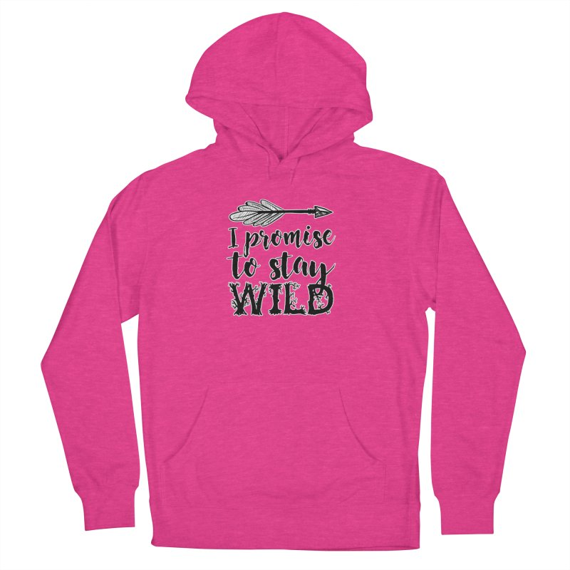 Stay Wild Women's French Terry Pullover Hoody by RockerByeDestash Market