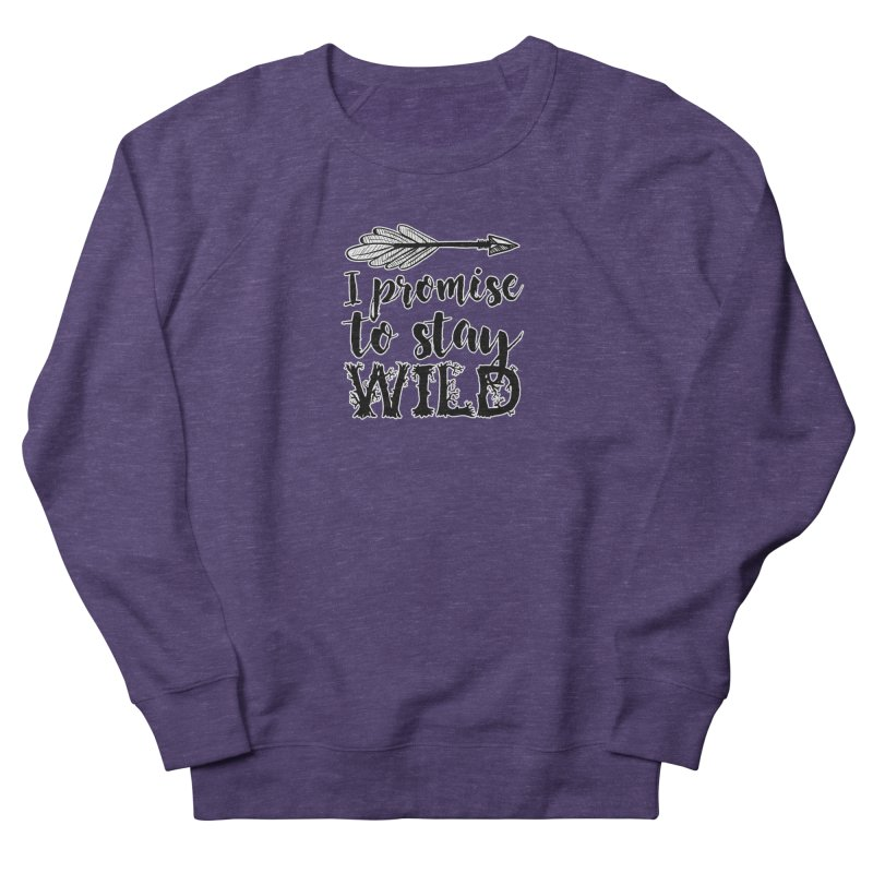 Stay Wild Men's French Terry Sweatshirt by RockerByeDestash Market