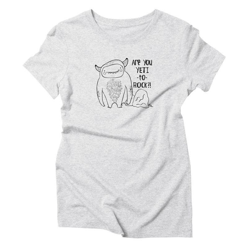 Yeti to Rock Women's Triblend T-Shirt by RockerByeDestash Market