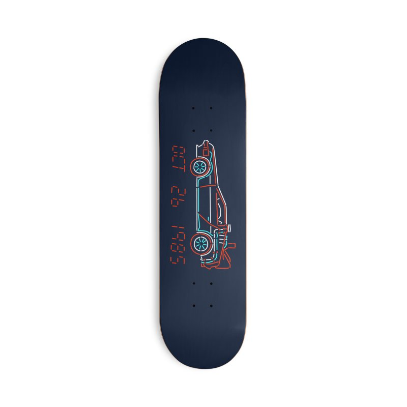You built a time machine, out of a Delorean? Accessories Skateboard by Rocketman