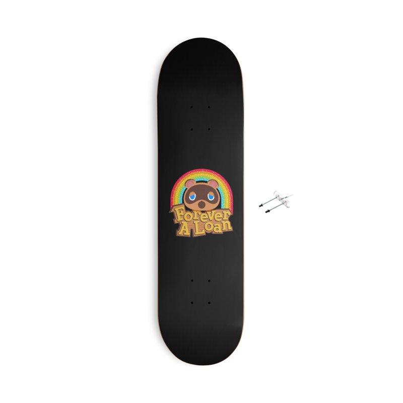 Forever a loan Accessories Skateboard by Rocketman