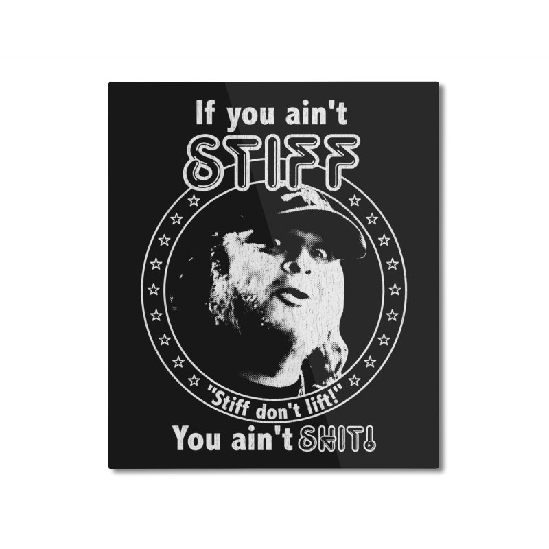 Johnny Stiff Home Mounted Aluminum Print by Rocks Off Designs