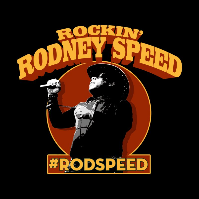 Rockin Rodney Speed by Rocks Off Designs