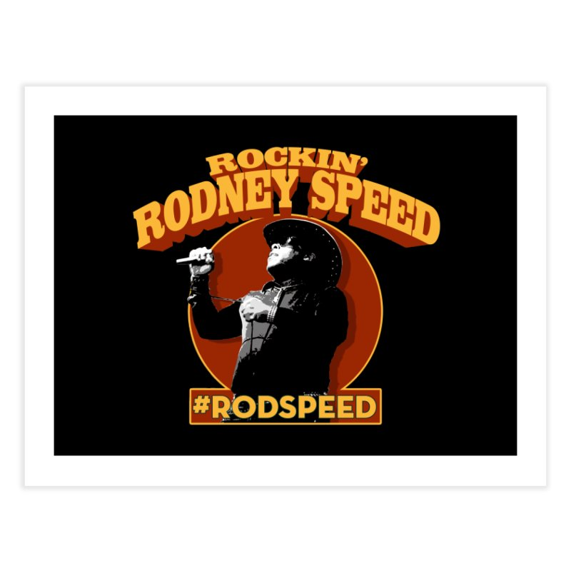 Rockin Rodney Speed Home Fine Art Print by Rocks Off Designs