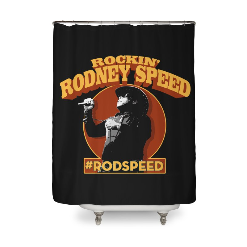 Rockin Rodney Speed Home Shower Curtain by Rocks Off Designs