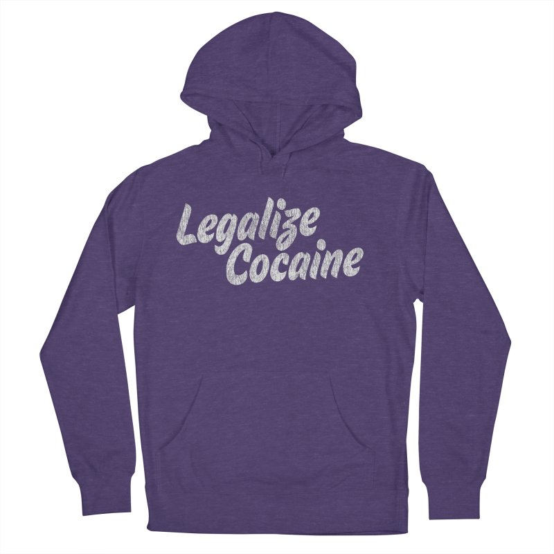 LEGALIZE COCAINE Women's French Terry Pullover Hoody by Rocks Off Designs