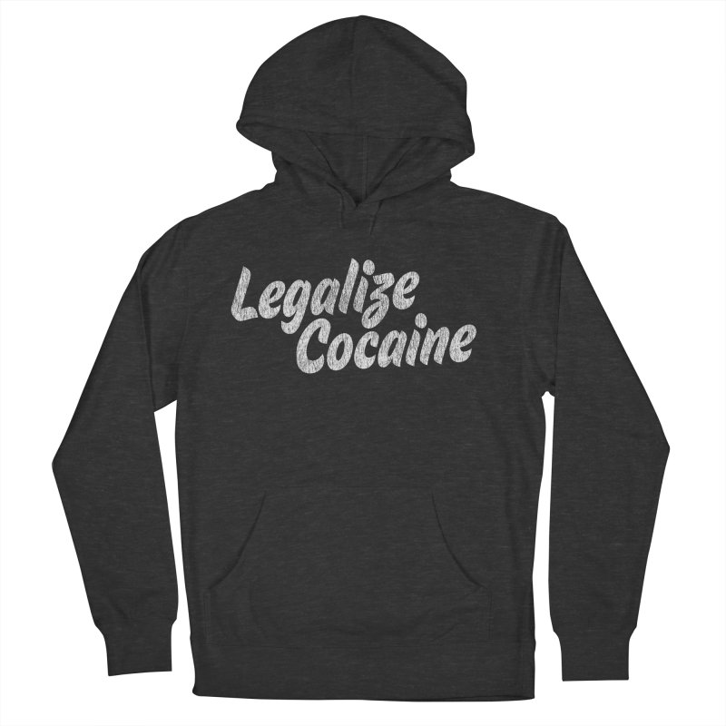 LEGALIZE COCAINE Men's French Terry Pullover Hoody by Rocks Off Designs