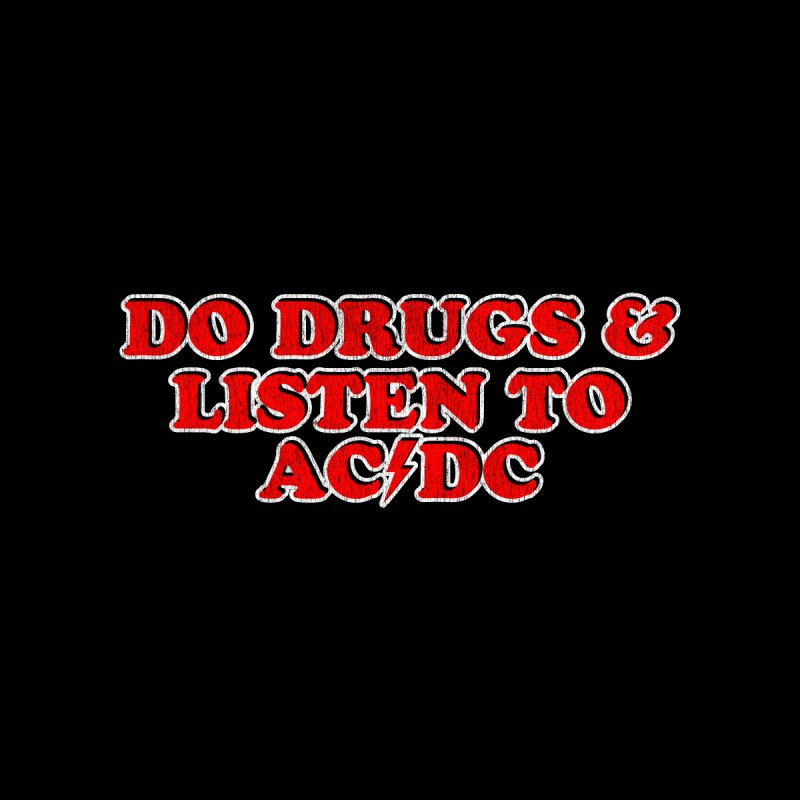 Do Drugs & Listen To ACDC Accessories Bag by Rocks Off Designs
