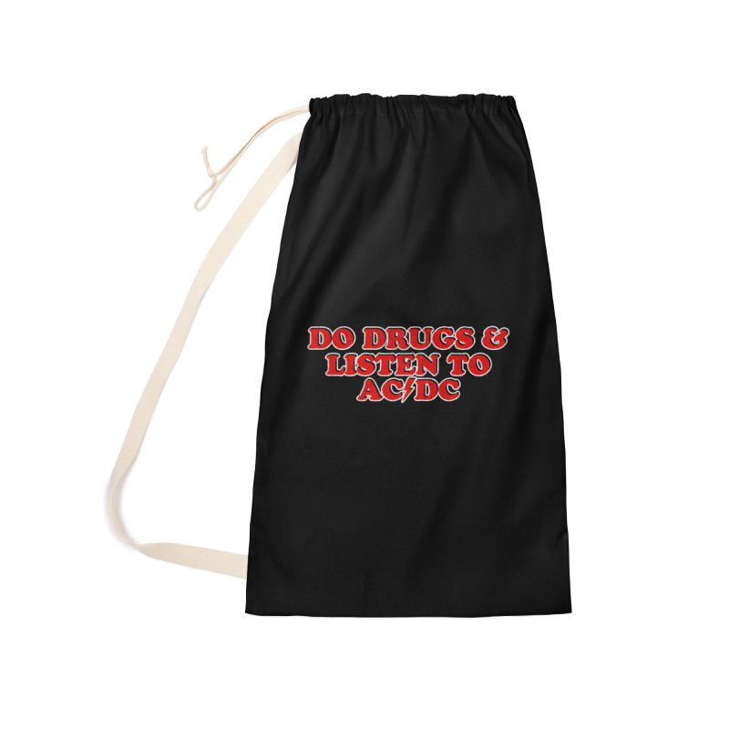 Do Drugs & Listen To ACDC Accessories Laundry Bag Bag by Rocks Off Designs