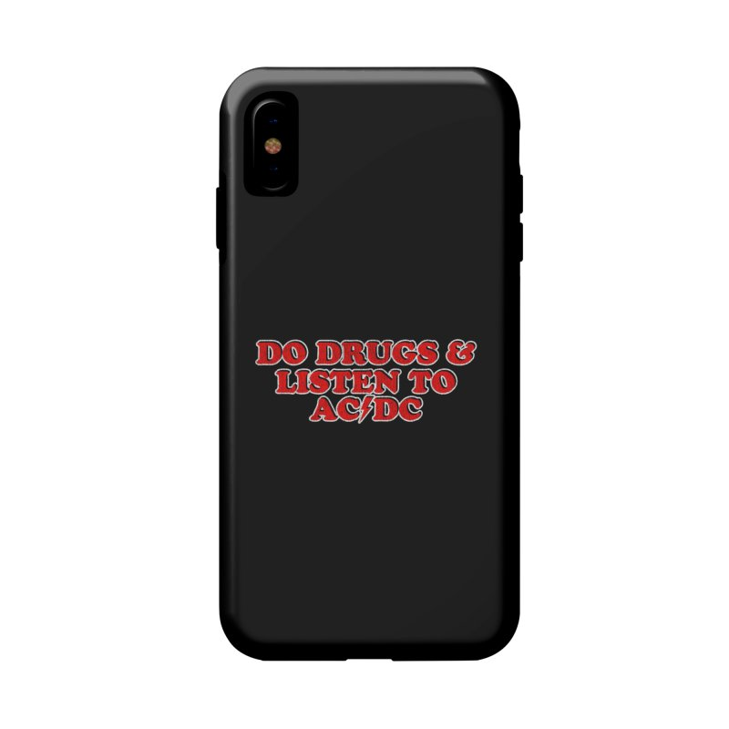 Do Drugs & Listen To ACDC Accessories Phone Case by Rocks Off Designs