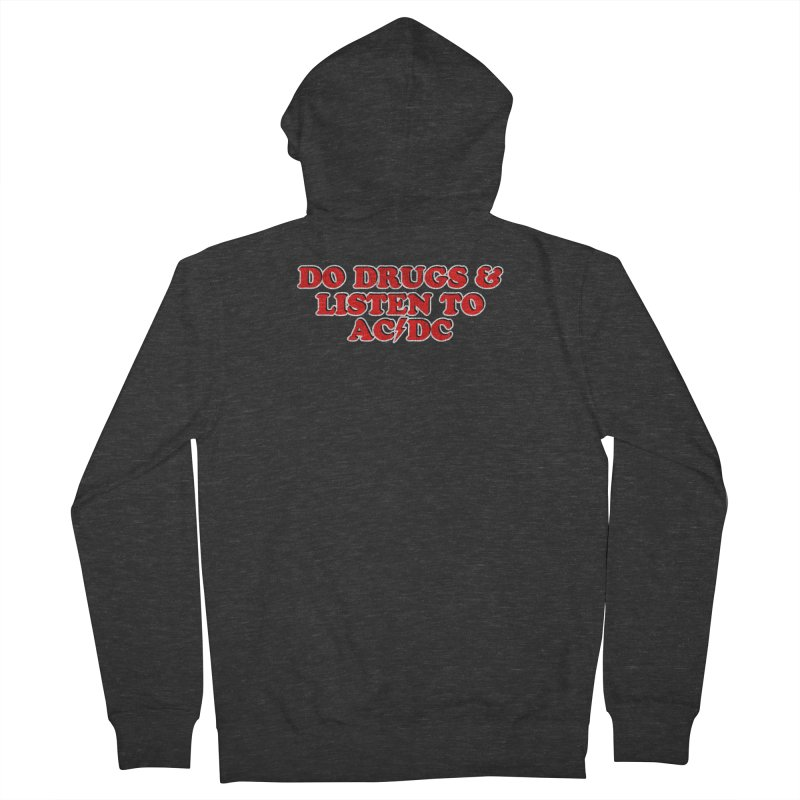 Do Drugs & Listen To ACDC Men's French Terry Zip-Up Hoody by Rocks Off Designs