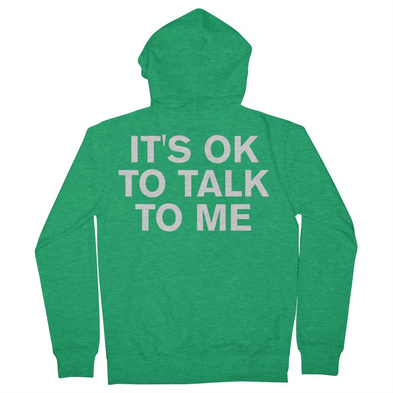 It's OK To Talk To Me Women's French Terry Zip-Up Hoody by Rocks Off Designs