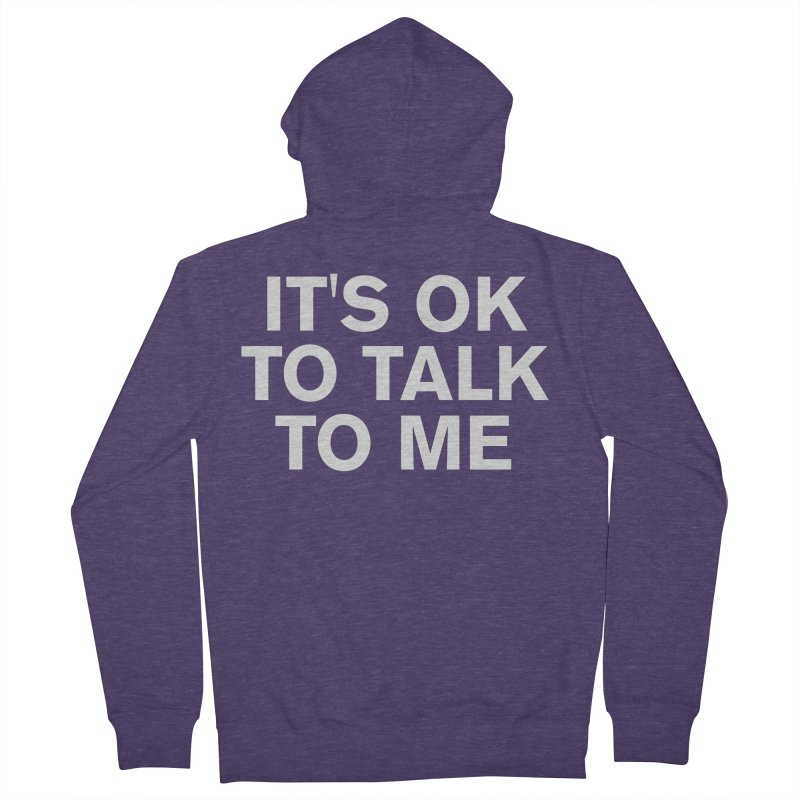 It's OK To Talk To Me Men's French Terry Zip-Up Hoody by Rocks Off Designs