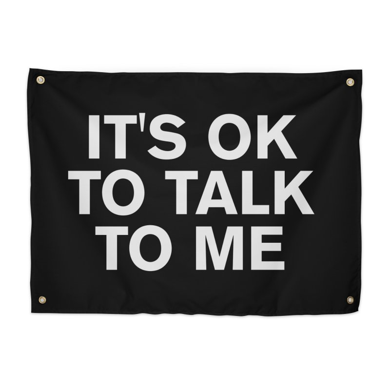 It's OK To Talk To Me Home Tapestry by Rocks Off Designs
