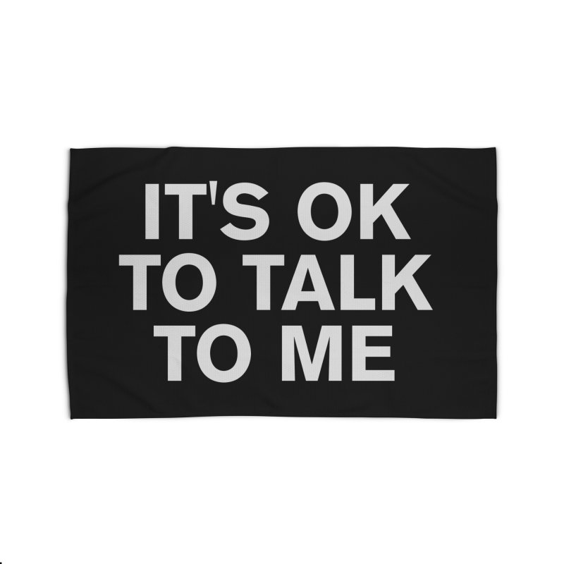 It's OK To Talk To Me Home Rug by Rocks Off Designs