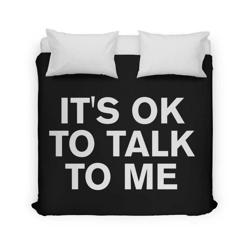 It's OK To Talk To Me Home Duvet by Rocks Off Designs