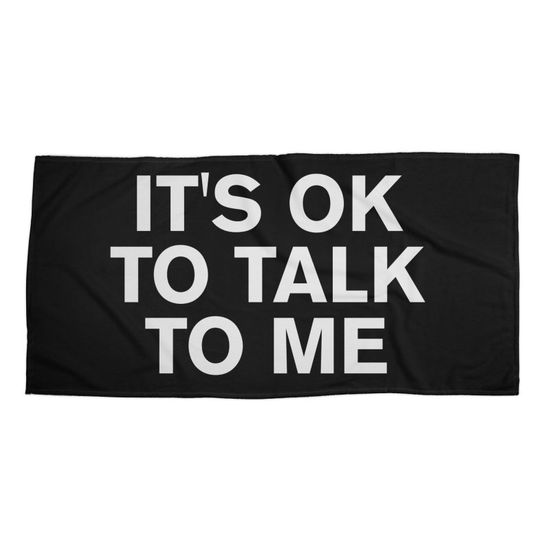 It's OK To Talk To Me Accessories Beach Towel by Rocks Off Designs
