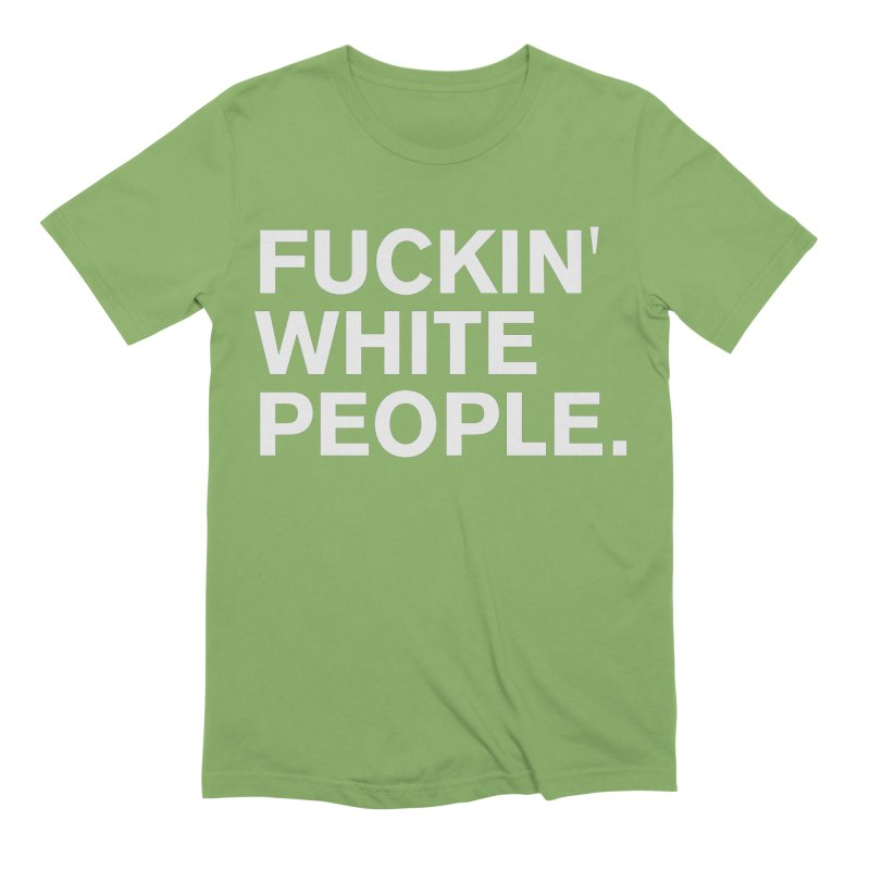 White People Men's Extra Soft T-Shirt by Rocks Off Designs