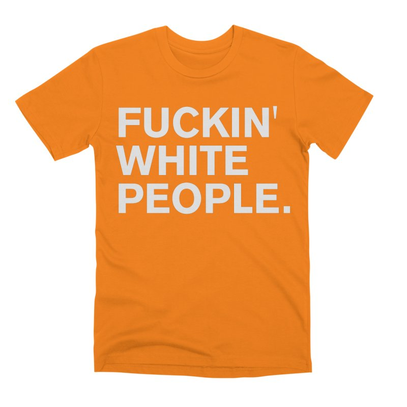 White People Men's T-Shirt by Rocks Off Designs