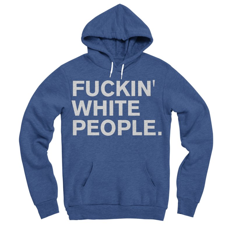 White People Men's Sponge Fleece Pullover Hoody by Rocks Off Designs
