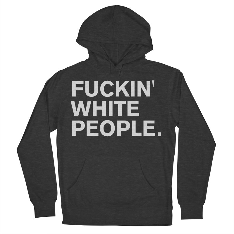 White People Women's French Terry Pullover Hoody by Rocks Off Designs