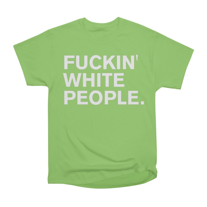 White People Women's Heavyweight Unisex T-Shirt by Rocks Off Designs