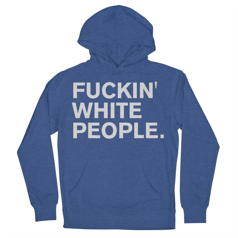 White People Women's Pullover Hoody by Rocks Off Designs
