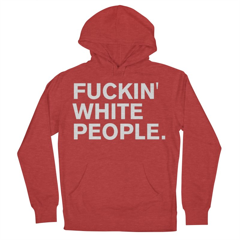 White People Men's French Terry Pullover Hoody by Rocks Off Designs