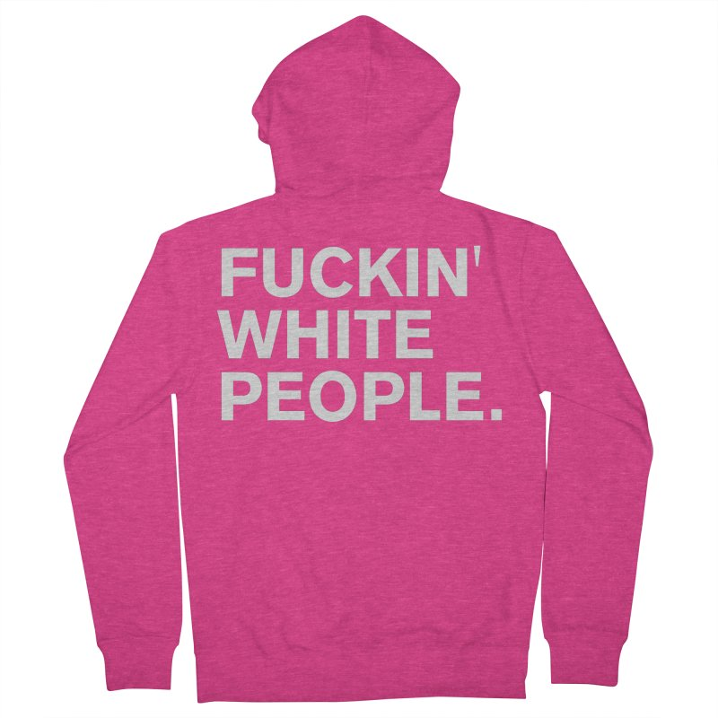 White People Women's French Terry Zip-Up Hoody by Rocks Off Designs