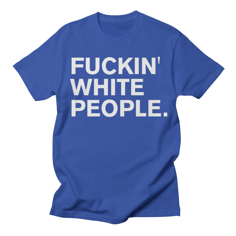 White People Men's Regular T-Shirt by Rocks Off Designs