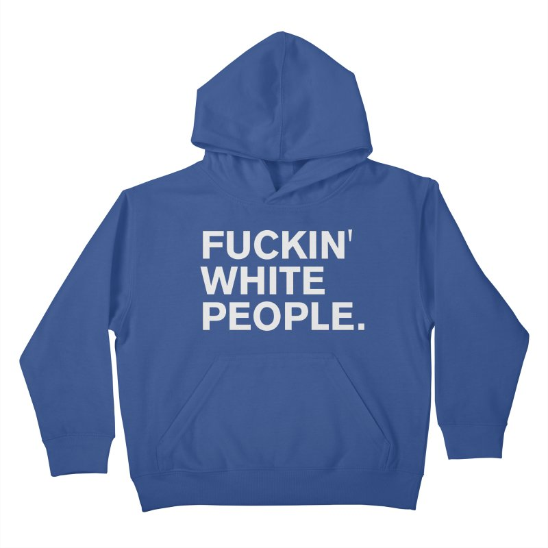 White People Kids Pullover Hoody by Rocks Off Designs