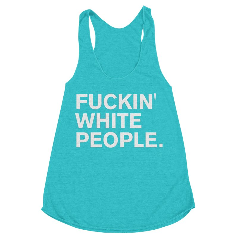 White People Women's Racerback Triblend Tank by Rocks Off Designs