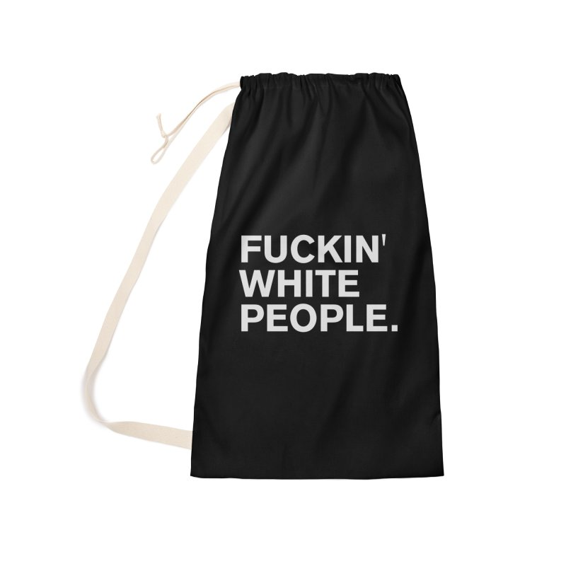 White People Accessories Laundry Bag Bag by Rocks Off Designs