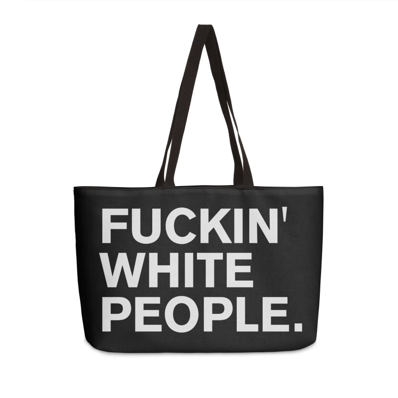 White People Accessories Weekender Bag Bag by Rocks Off Designs