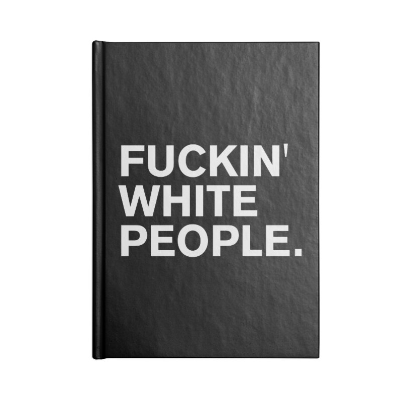 White People Accessories Lined Journal Notebook by Rocks Off Designs