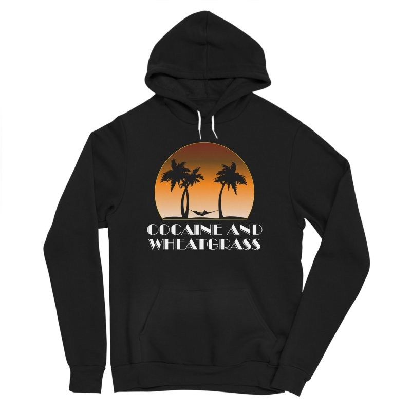 Cocaine & Wheatgrass Women's Pullover Hoody by Rocks Off Designs