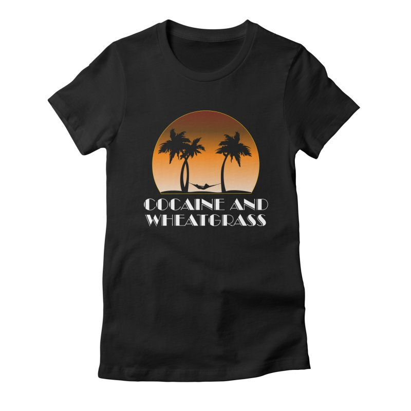Cocaine & Wheatgrass Women's T-Shirt by Rocks Off Designs