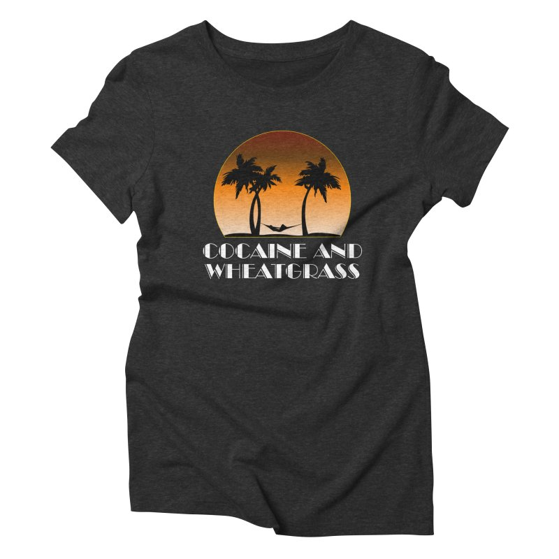 Cocaine & Wheatgrass Women's Triblend T-Shirt by Rocks Off Designs