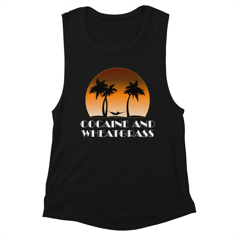 Cocaine & Wheatgrass Women's Muscle Tank by Rocks Off Designs