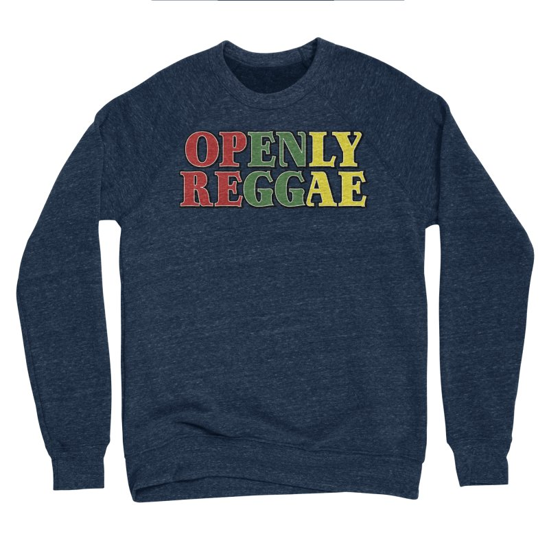 Openly Reggae Women's Sponge Fleece Sweatshirt by Rocks Off Designs