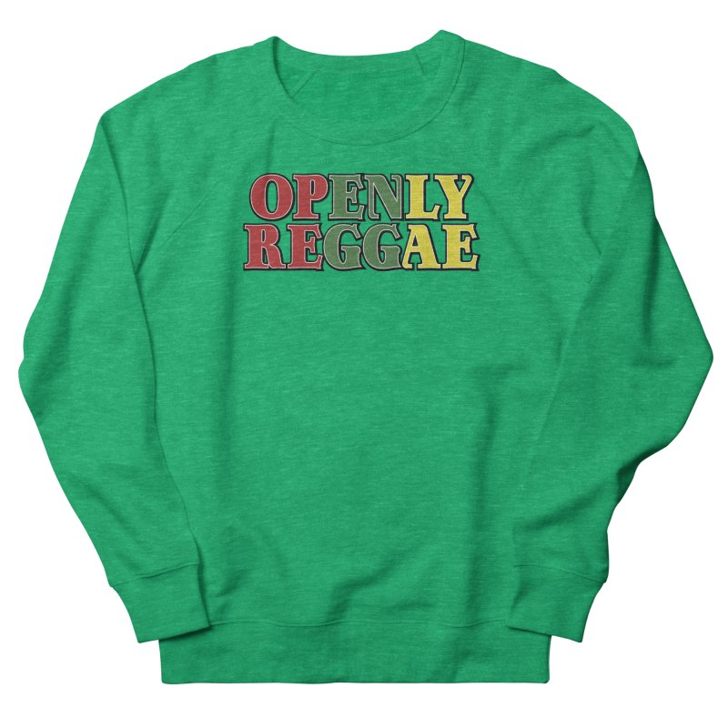 Openly Reggae Men's French Terry Sweatshirt by Rocks Off Designs