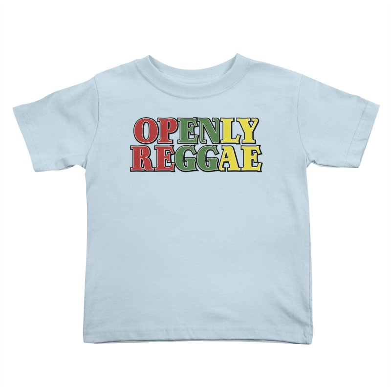 Openly Reggae Kids Toddler T-Shirt by Rocks Off Designs