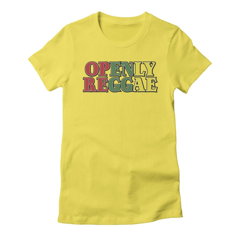Openly Reggae Women's Fitted T-Shirt by Rocks Off Designs