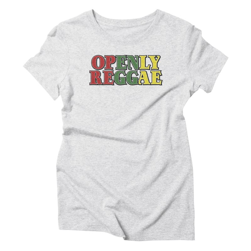 Openly Reggae Women's Triblend T-Shirt by Rocks Off Designs