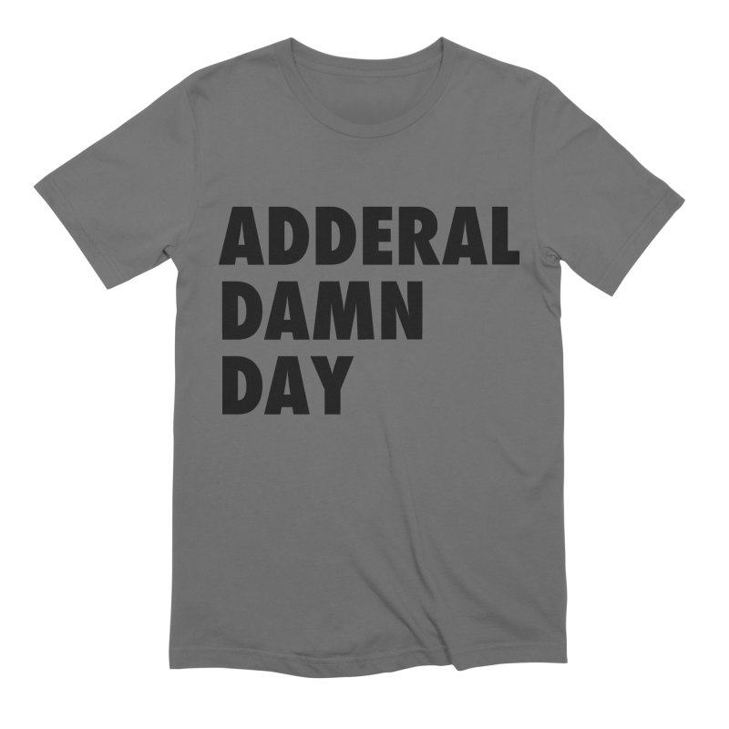 Adderal Damn Day in Men's Extra Soft T-Shirt Asphalt by Rocks Off Designs